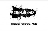 Metalhedz Character Featurettes: Beki