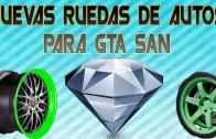 GTA SAN: Nuevas Ruedas Para El Auto Con Color Para GTA SAN