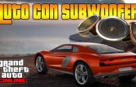 GTA V ONLINE – AUTO CON SUBWOOFER! ( Vehículo Padre )